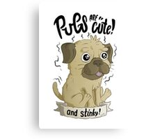 Pugs are cute Canvas Print