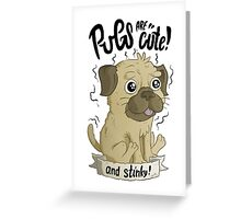 Pugs are cute Greeting Card