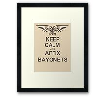 Keep Calm and AFFIX BAYONETS! Framed Print