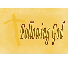 Following God Photographic Print