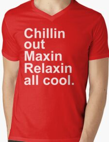 Chillin Out Maxin Mens V-Neck T-Shirt