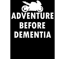 Ride adventure before dementia new t-shirt Photographic Print