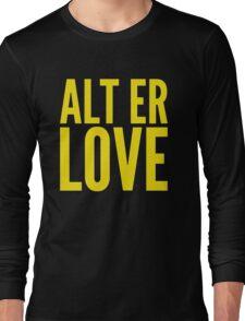 ALT ER LOVE Long Sleeve T-Shirt
