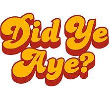 Did Ye Aye? Ride My Pimp Style Logo Photographic Print