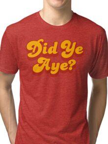 Did Ye Aye? Ride My Pimp Style Logo Tri-blend T-Shirt