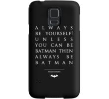 Paulo Coelho Quotes - Be Batman Samsung Galaxy Case/Skin