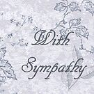 With Sympathy - Card  by Sandra Foster
