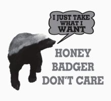 Honey Badger Takes What It Wants Kids Tee