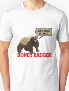 Honey Badger Ain't Takin' No Shit Unisex T-Shirt