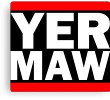 Yer Maw - Run DMC Style Logo Canvas Print