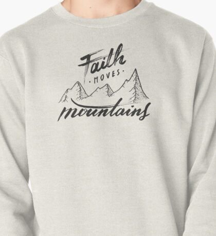 Faith Moves Mountains Pullover