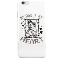 My Dog is my Heart iPhone Case/Skin