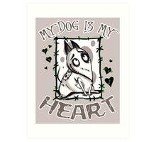 My Dog is my Heart Art Print