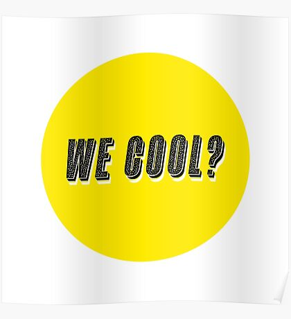 We Cool? Poster