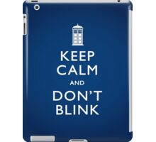 Keep Calm and Don't Blink iPad Case/Skin