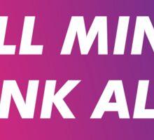 Dull Minds Think Alike Sticker