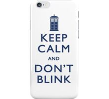 Keep Calm and Don't Blink - Light iPhone Case/Skin