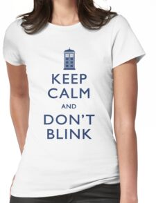 Keep Calm and Don't Blink - Light Womens Fitted T-Shirt