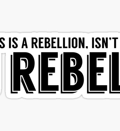 I Rebel. Sticker