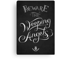 Beware the Weeping Angels Canvas Print