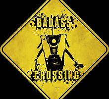 Claptrap Badass Crossing (Worn Sign) by WondraBox