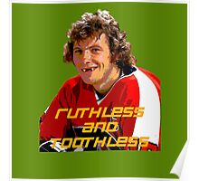 Bobby Clarke Ruthless and Toothless Poster