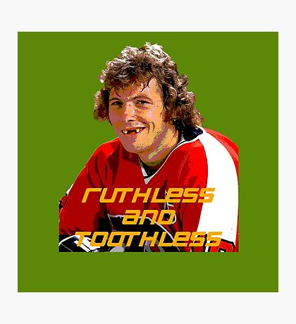 Bobby Clarke Ruthless and Toothless Photographic Print