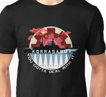 Korrasarmy: You Gotta Deal With It! (Dark Colors) Unisex T-Shirt