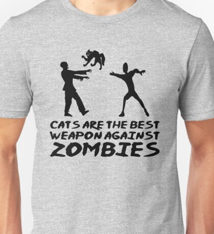 CATS ARE THE BEST WEAPON AGAINST ZOMBIES Unisex T-Shirt