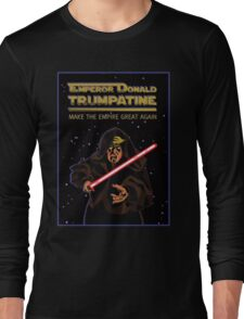 Emperor Donald Trumpatine Make the Empire Great Again Long Sleeve T-Shirt