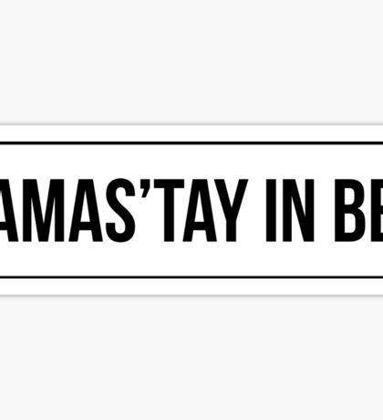 Namas'tay in Bed Sticker