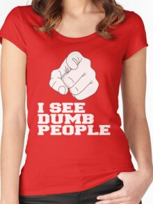 I SEE DUMB PEOPLE Women's Fitted Scoop T-Shirt
