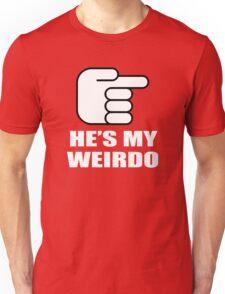 HE'S MY WEIRDO Unisex T-Shirt