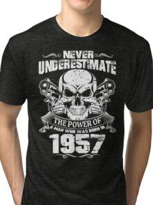 MAN WAS BORN IN 1957 Tri-blend T-Shirt