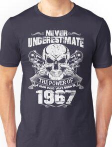 MAN WAS BORN IN 1967 Unisex T-Shirt