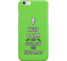Keep Calm and Follow the Kodamas iPhone Case/Skin