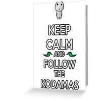 Keep Calm and Follow the Kodamas Greeting Card