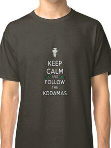 Keep Calm and Follow the Kodamas Classic T-Shirt