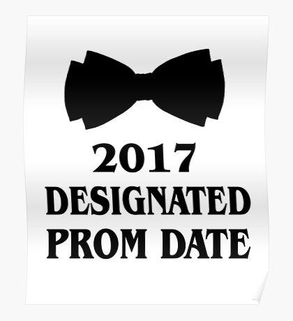 Class of 2017 Designated Prom Date Poster