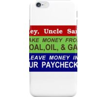 Fine Pollution, Tax Work and Income Less. Who could disagree? iPhone Case/Skin