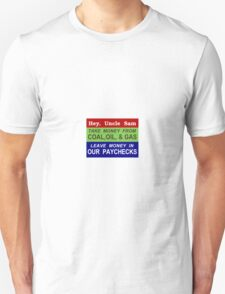 Fine Pollution, Tax Work and Income Less. Who could disagree? Unisex T-Shirt