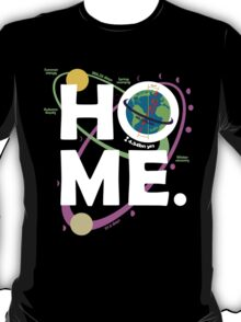Home. Earth. Science. T-Shirt