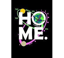 Home. Earth. Science. Photographic Print