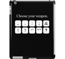 Choose Your Weapon - Punctuation (white design) iPad Case/Skin