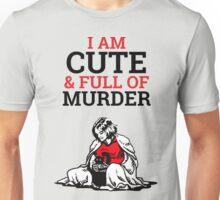 Cute & Full of Murder Unisex T-Shirt
