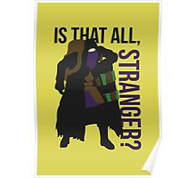 Is that all, stranger? Poster