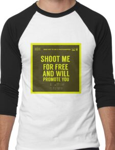 What NOT to Say to a Photographer  - shoot me for free and will promote you Men's Baseball ¾ T-Shirt