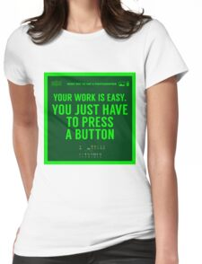 What NOT to Say to a Photographer - your work is easy Womens Fitted T-Shirt