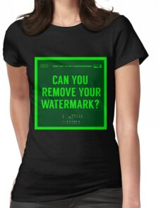What NOT to Say to a Photographer -can you remove your watermark  Womens Fitted T-Shirt