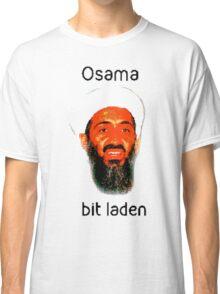 Osama Bit Laden Classic T-Shirt